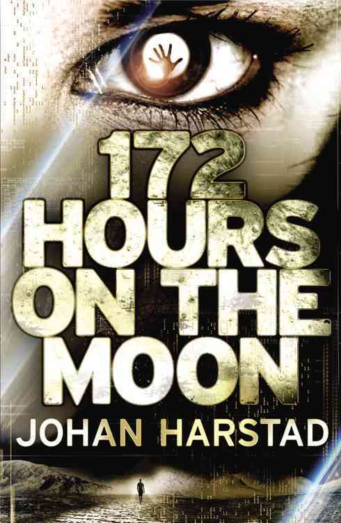 172 Hours on the Moon By Harstad, Johan