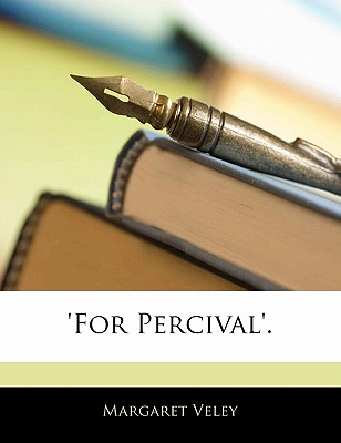 'For Percival'. by Veley, Margaret [Paperback]