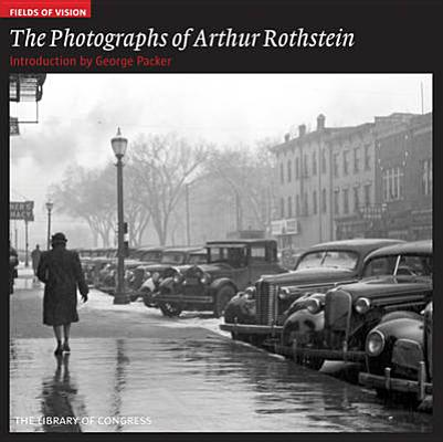 The Photographs of Arthur Rothstein By Pastan, Amy/ Packer, George